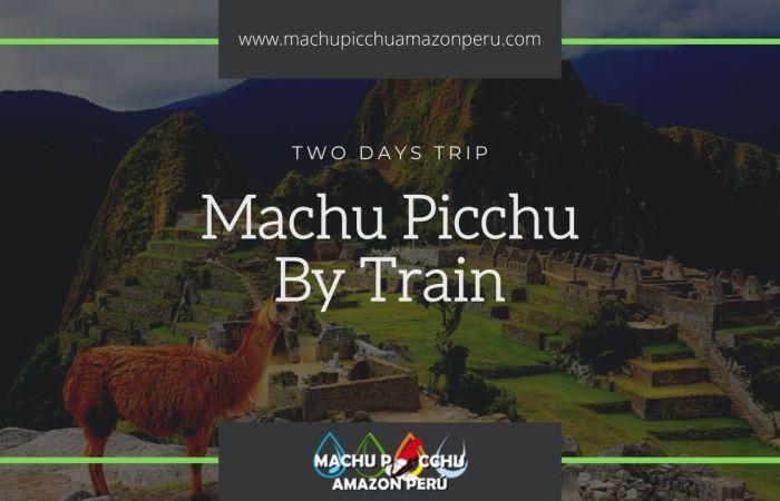 2 Days Train tour to Machu picchu