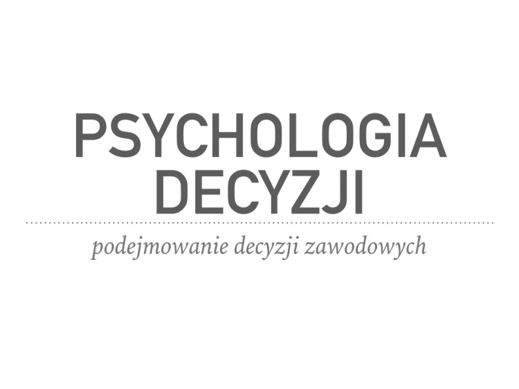 Psychologia podejmowania decyzji zawodowych