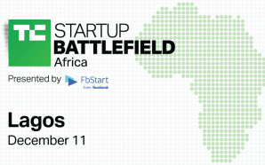 TechCrunch's Startup Battlefield Africa Scheduled for Lagos, Nigeria
