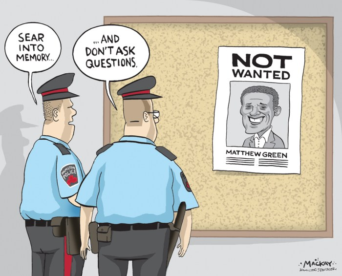 "Editorial Cartoon by Graeme MacKay, The Hamilton Spectator Ð Thursday April 28, 2016 Matt Green says police carded him in ÔconfrontationalÕ incident Hamilton's first black city councillor and vocal critic of controversial carding practices, says he was carded by Hamilton police in an increasingly ""confrontational"" interaction Tuesday afternoon. ""For those of you who think police carding is over. I was just arbitrarily stopped/questioned by @HamiltonPolice as a City Clr in my own city,"" Matthew Green tweeted from his official Twitter account at 3:24 p.m. The Ward 3 councillor told The Spectator the incident occurred while he was waiting for a bus at Stinson Street and Victoria Avenue South. He says he was arbitrarily ""stopped and questioned,"" with no apparent connection to a crime. ""I was not detained. I had no intention of leaving the area, as I was waiting for a bus,"" said Green. In a media release Wednesday morning, Green issued the text of a complaint to police. See the Scribd document below. His tweet unleashed a hailstorm of social media activity, both sympathetic and critical of his experience. By 7 p.m., his tweet had been retweeted 240 times. Green posted the same message again on both his personal and public Facebook page. The councillor, whose family traces its routes back to the first African slaves to come to Canada, has been a vocal critic of carding in Hamilton. He hosted a town-hall meeting in September to discuss the issue. In an article published before the event, Green said, ""any time citizens are stopped and questioned without wrongdoing, it makes them question their belonging.Ó When the province made the announcement that changes to prohibit random carding were on the horizon in October, Green said he was encouraged ""Minister Naqvi had the courage to open up this conversation and do the right thing.Ó Green declined to reveal further details of the incident to The Spectator Tuesday afternoon in an effort not ""to jeopardize the formal co"