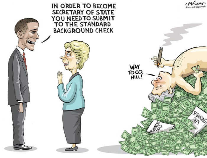 Editorial Cartoon by Graeme MacKay, Editorial Cartoonist, The Hamilton Spectator - Tuesday November 18, 2008 Bill's Overseas Ties Entangle Hillary Former President Bill Clinton's globe-trotting business deals and fundraising for his foundation sometimes put his activitiesÊabroad at odds with Sen. Hillary Rodham Clinton and could cause complications if President-elect Barack Obama picks her toÊbe secretary of state. Bill Clinton's fundraising for his presidential library and charitable activities also could pose additional headaches for his wifeÊif he selects her for the job. Since leaving the White House in early 2001, Bill Clinton has raised at least $353 million for the William J. ClintonÊFoundation, which finances his presidential library in Little Rock, Ark., as well as his global anti-AIDS initiative and otherÊcharitable efforts. The former president has raised money overseas beyond the Chinese Internet company's contributions: from the Saudi royalÊfamily, the king of Morocco, a foundation linked to the United Arab Emirates and the governments of Kuwait and Qatar, TheÊNew York Times reported last year. His foundation reaped millions of dollars from Canadian mining tycoon Frank Giustra, and Clinton accompanied Giustra on aÊ2005 trip to Kazakhstan, whose human-rights record Hillary Clinton had criticized, the newspaper reported. The pair met withÊKazakhstan's president, and within days Giustra's company landed preliminary agreements giving it rights to buy into uraniumÊprojects controlled by a Kazakhstan state-owned enterprise. Clinton said he had nothing to do with the deal.Ê(Source: Yahoo News) http://news.yahoo.com/husbands-foreign-deals-may-pose-issue-clinton.html USA, Barack Obama, Hillary Clinton, Bill Clinton, money, background, check, secretary, state, speaking, fees, business, deals, wealth, scandal, liability