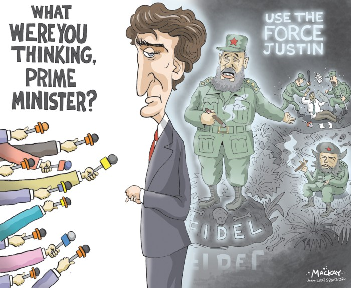 "Editorial Cartoon by Graeme MacKay, The Hamilton Spectator Ð Tuesday November 22, 2016 O Canada: Trudeau's Castro tribute raises eyebrows Canadian Prime Minister Justin Trudeau's tribute complimenting Fidel Castro as Òremarkable"" and a ""larger than life leader who served his people"" drew criticism and derision. Commentators viewed Trudeau's statement as gushing and tone-deaf -- one that ignored the Cuban leader's human rights abuses and record of political oppression. It inspired parody tributes with the hashtag #TrudeauEulogies. Ê In his statement, Trudeau expressed ""deep sorrow"" after learning of ""the death of Cuba's longest serving president.Ó ""Fidel Castro was a larger than life leader who served his people for almost half a century. A legendary revolutionary and orator, Mr. Castro made significant improvements to the education and healthcare of his island nation.Ó Fidel Castro greets Justin Trudeau at the former Canadian Prime Minister Pierre Trudeau's state funeral on October 3, 2000. ""While a controversial figure, both Mr. Castro's supporters and detractors recognized his tremendous dedication and love for the Cuban people who had a deep and lasting affection for 'el ComandanteÕ."" Trudeau added that his late father, Canadian Prime Minister Pierre Trudeau ""was very proud to call him a friend."" Castro had been an honorary pallbearer at his father's funeral. The statement concluded: ""We join the people of Cuba today in mourning the loss of this remarkable leader.Ó The prime minister's statement had Sen. Marco Rubio asking: Is this real? ""If this is a real statement from the PM of Canada it is shameful & embarrassing,"" he tweeted. (Source: CNN) Canada, Cuba, Fidel Castro, Justin Trudeau, press, media, democracy, death, worship, hero"