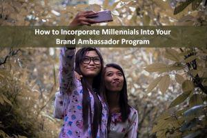 Using Millennials as Brand Ambassadors