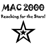 Reaching for the Stars! MAC Conference 2000