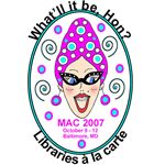 What'll it be, HON? Libraries a la carte: MAC Conference 2007