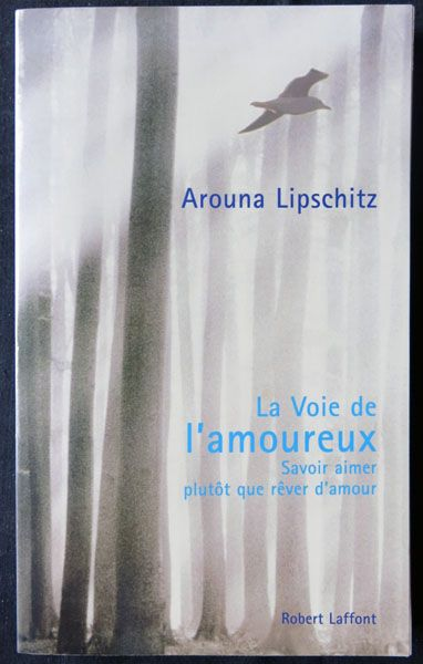 La Voie De L Amoureux : amoureux, L'amoureux, Arouna, Lipschitz, éditions, Robert, Laffont