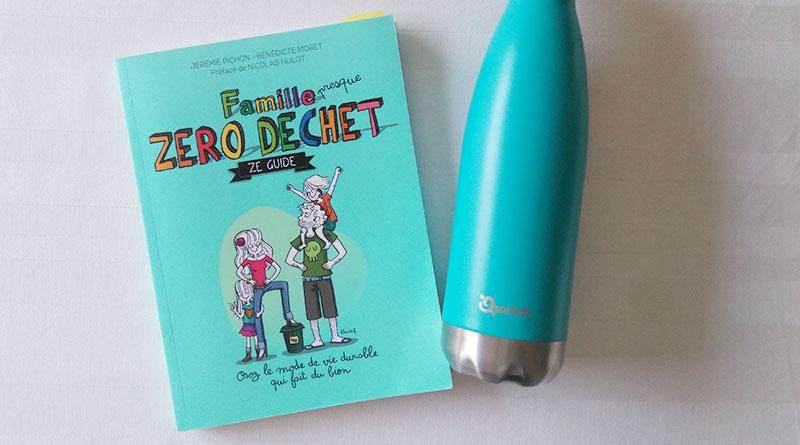 Famille zéro déchet : Ze guide