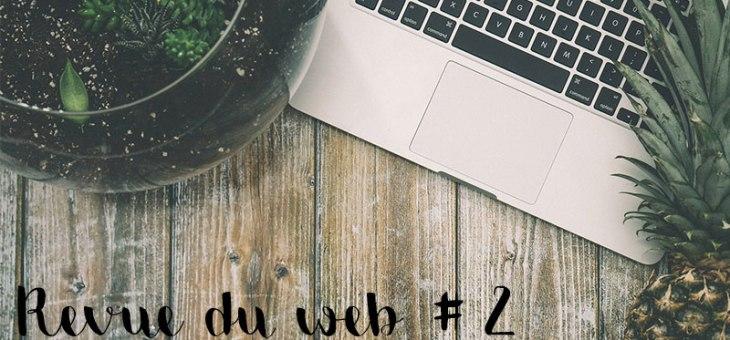 Revue du web #2