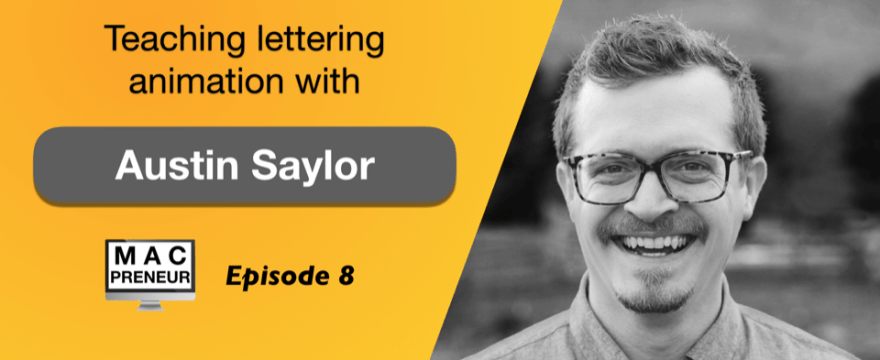 MP008: Teaching Lettering Animation with Austin Saylor