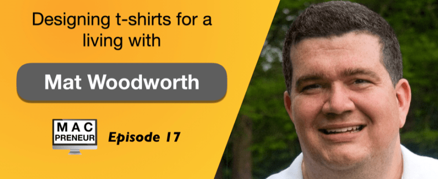 MP017: Designing t-shirts for a living with Mat Woodworth