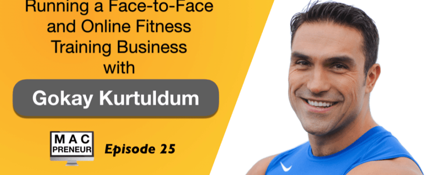 MP025: Running a fitness training business with Gokay Kurtuldum