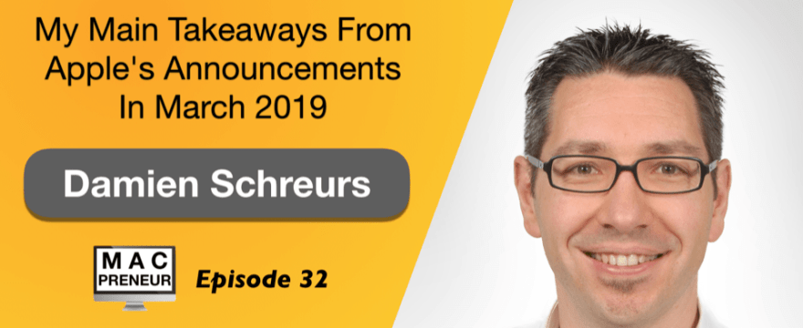 MP032: My Main Takeaways from Apple's Announcements in March 2019