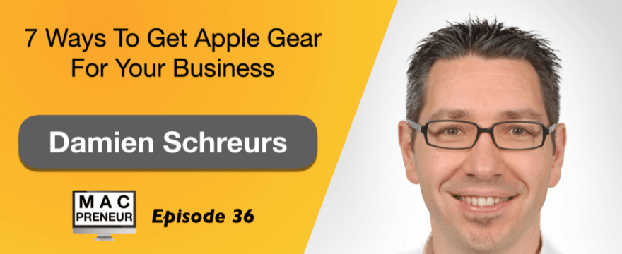 MP036: 7 ways to get Apple gear for your business
