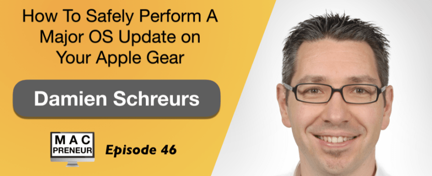 MP046: How to safely perform a major OS update on your Apple gear