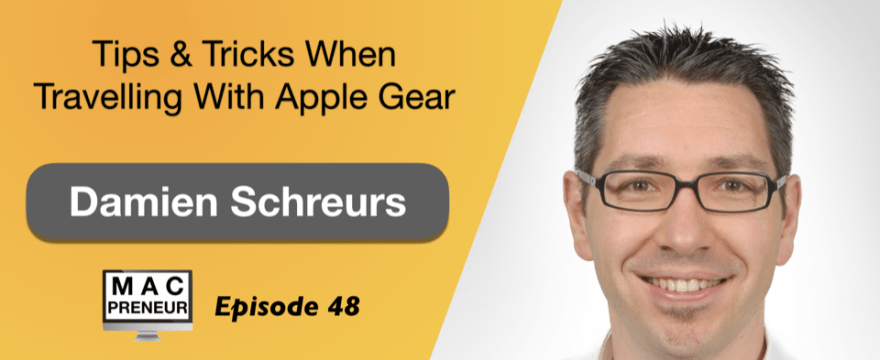 MP048: Tips & Tricks When Travelling With Apple Gear