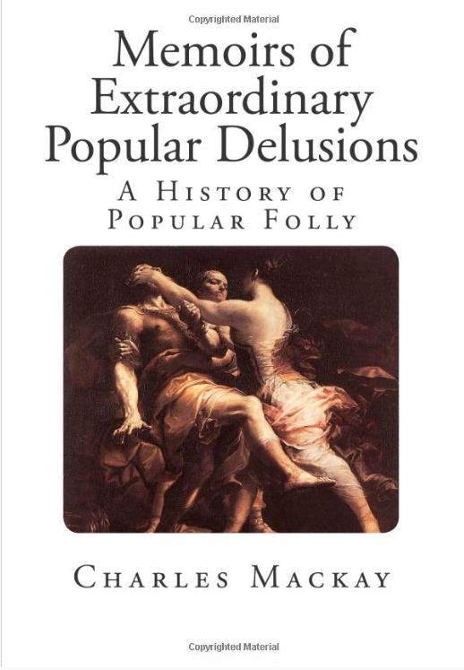 Extraordinary Popular Delusions and the Madness of Crowds Book