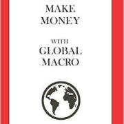 How to Make Money with Global Macro