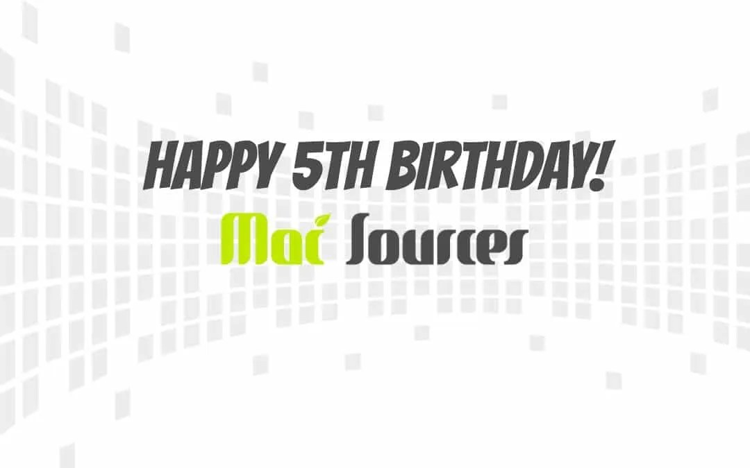 MacSources Turns 5 Years Old! Happy Birthday!