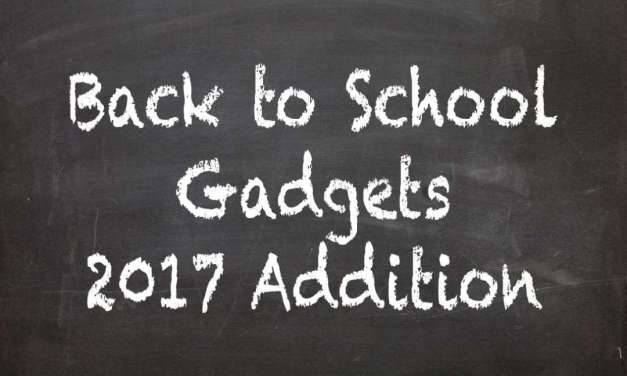 Back to School 2017 Must Have Gadgets