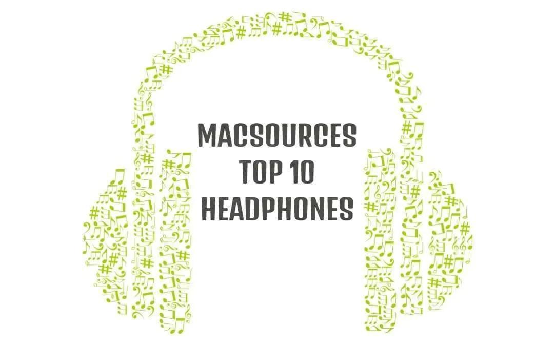 MacSources Top 10 Favorite Headphones