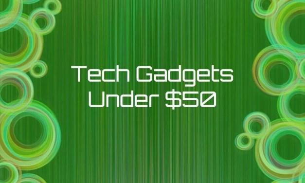 Ten Gadgets Under $50