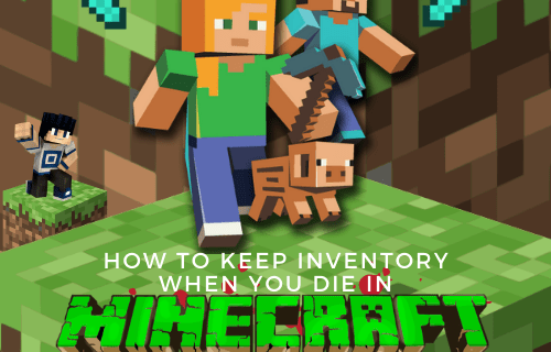 How to keep an inventory when you die in Minecraft