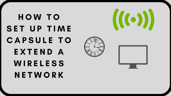 Set Up Airport Time Capsule, 5 Quick ways