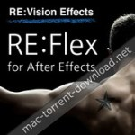 revisionfx reflex 5 2 9 for after effects