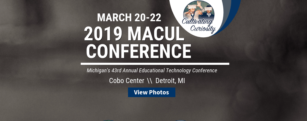View photos from the 2019 MACUL Conference