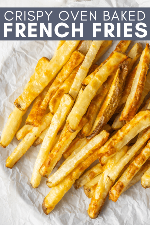 Image for pinning Crispy Baked French Fries recipe on Pinterest
