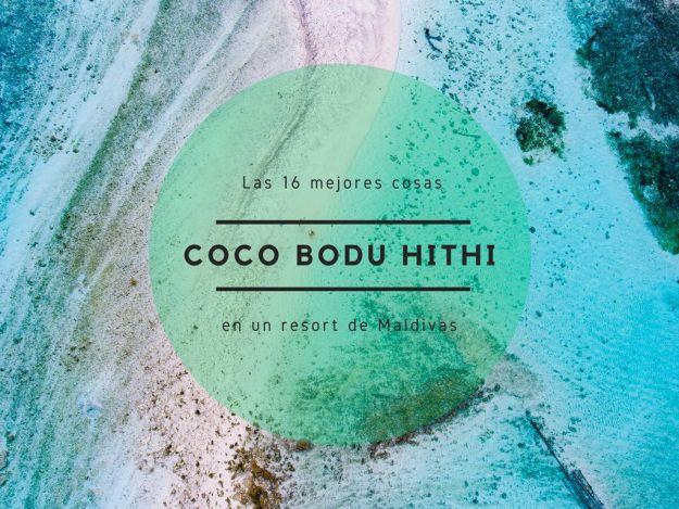 las mejores cosas que hacer en el resort de maldivas coco bodu hithi