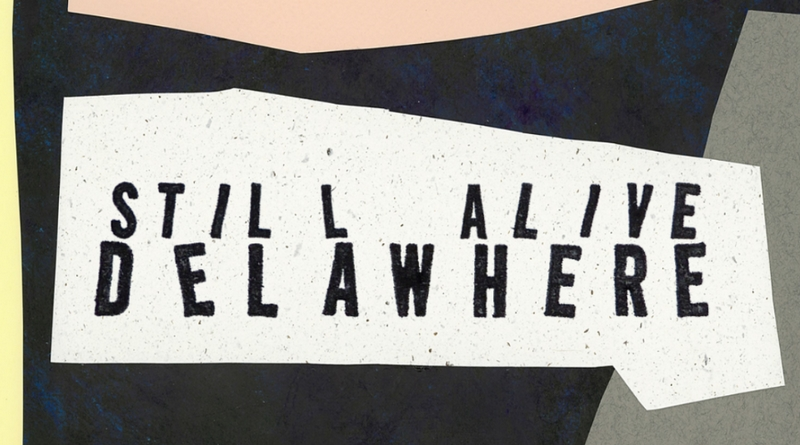 Delawhere – Still Alive
