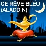 FSV #4 ce rêve bleu aladdin french cover song blog pic