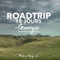 I GÉORGIE I roadtrip de 15 jours de Tbilissi à Mestia