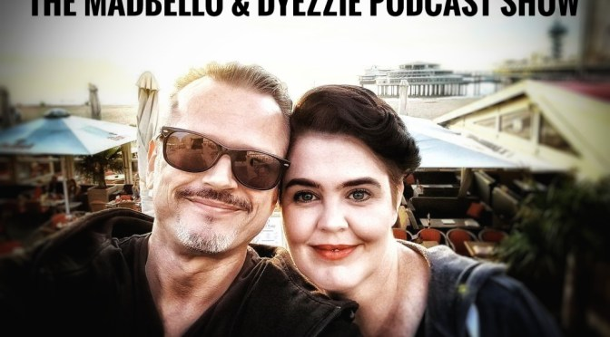The madbello & Dyezzie Podcast Show 002
