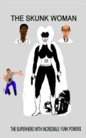Description: The skunk Woman has amazing funk powers. She uses her powers o fight criminals and villains. Humor, Action, Drama, A Thriller.