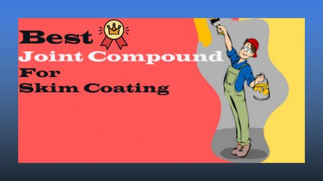 best joint compound for skim coating