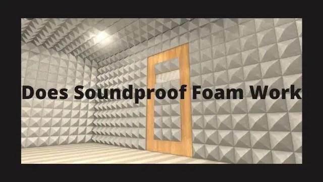 Does Soundproof Foam work