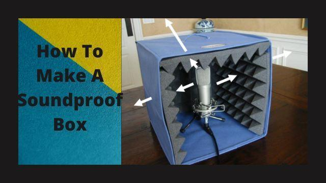 How To Make A Soundproof Box