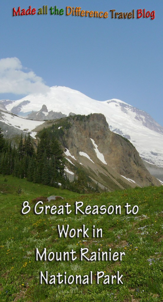 8 Great Reason to Work in Mount Rainier National Park
