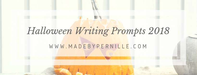 Halloween Writing Prompt Challenge 2018 » MadebyPernille