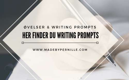 Her finder du writing prompts