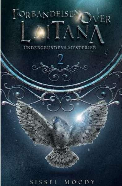 Book review Forbandelsen over Laitana 2 undergrundens mysterier af Sissel Moody