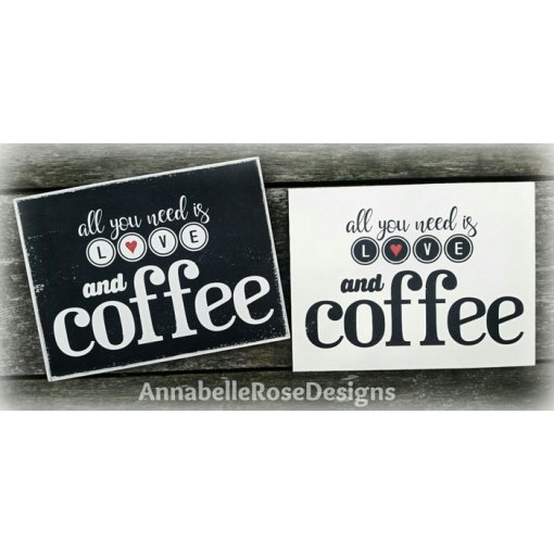 All You Need Is LOVE and COFFEE Word Art Sign