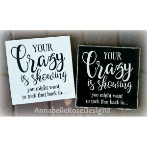 Your Crazy is Showing Word Art Sign