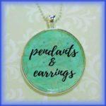 Pendants and Earrings