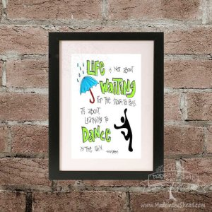 Dance in the Rain Print on Recycled Paper…UNFRAMED Hand Lettering Design 4x6 or 5x7