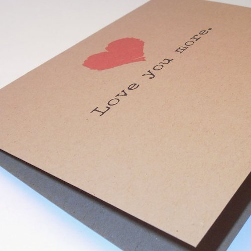 Love you more. Recycled Paper Love Notecard, Typography, blank inside, love, Valentine Card