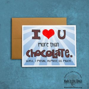 More than Chocolate (almost) Recycled Paper Valentine Card, Hand-Lettering: I love you more than chocolate. Well, I mean, almost as much.