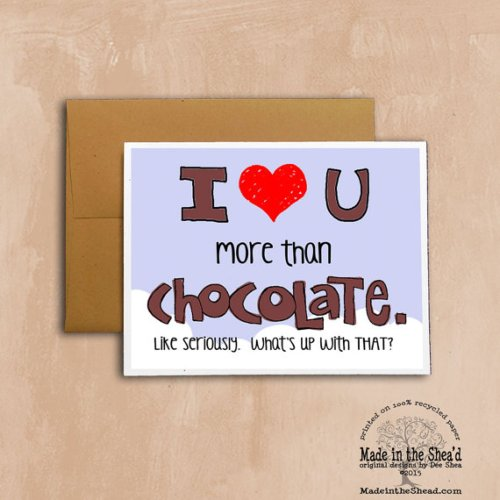 More than Chocolate Recycled Paper Love Valentine Card, Hand-Lettering: I love you more than chocolate. Like seriously. What's up with that?